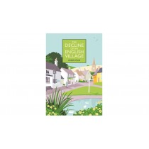 Decline of an English Village by Robin Page