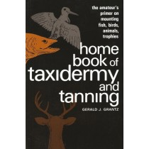 Home Book of Taxidermy by Gerald J Grantz