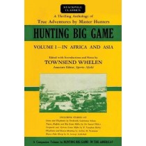Hunting Big Game by Townsend Whelen